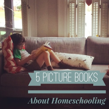 5 Picture Books About Homeschooling